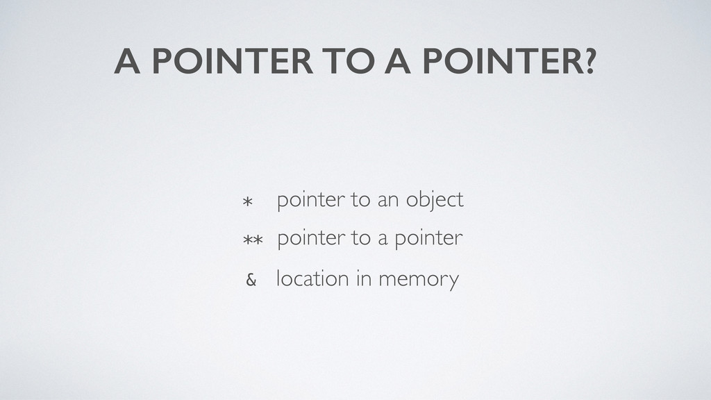 ** pointer to a pointer & location in memory A ...