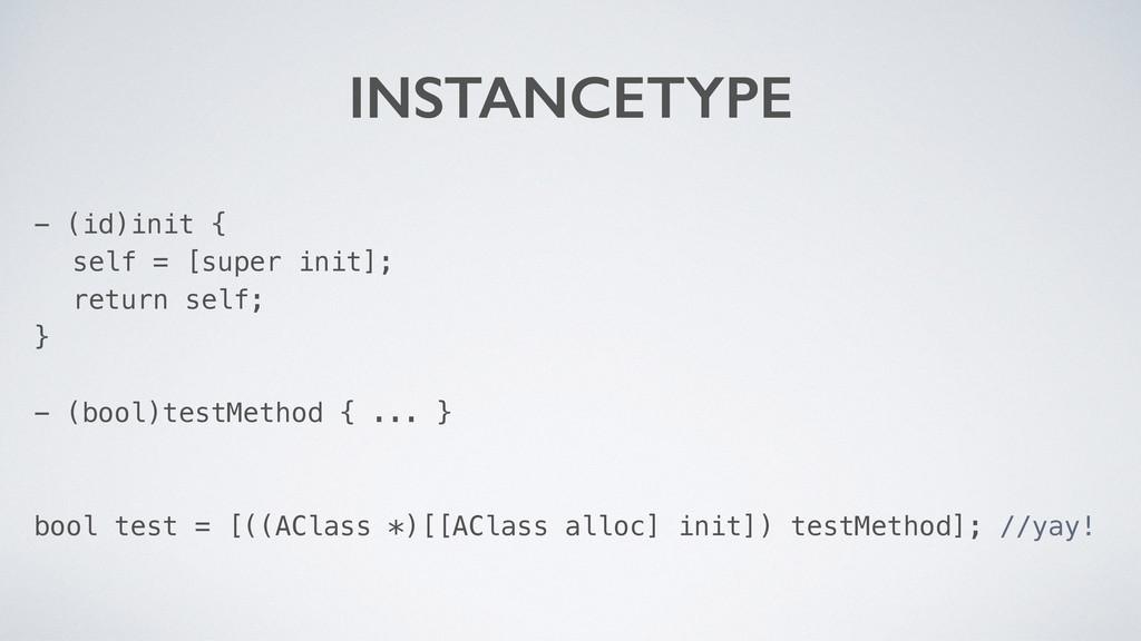 INSTANCETYPE - (id)init { self = [super init]; ...