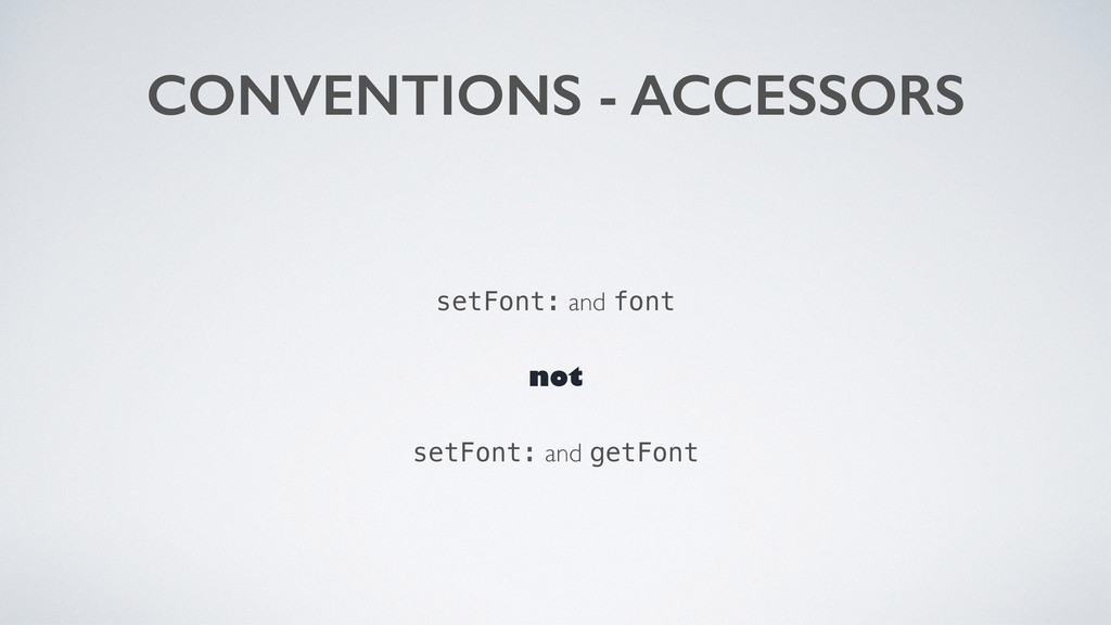 CONVENTIONS - ACCESSORS setFont: and font not s...