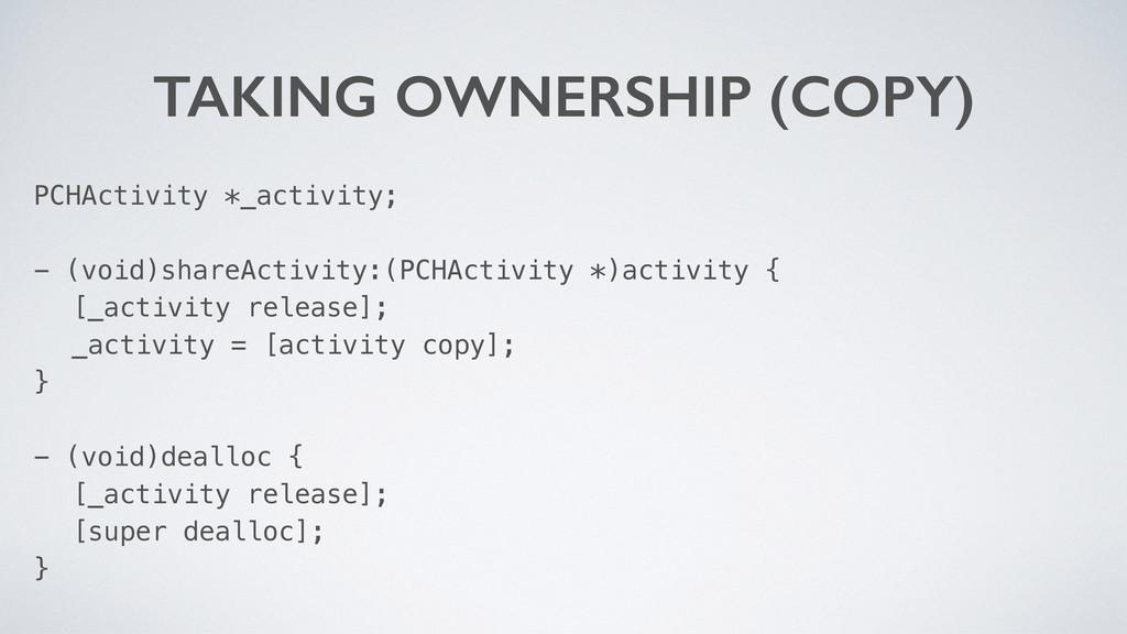 TAKING OWNERSHIP (COPY) PCHActivity *_activity;...