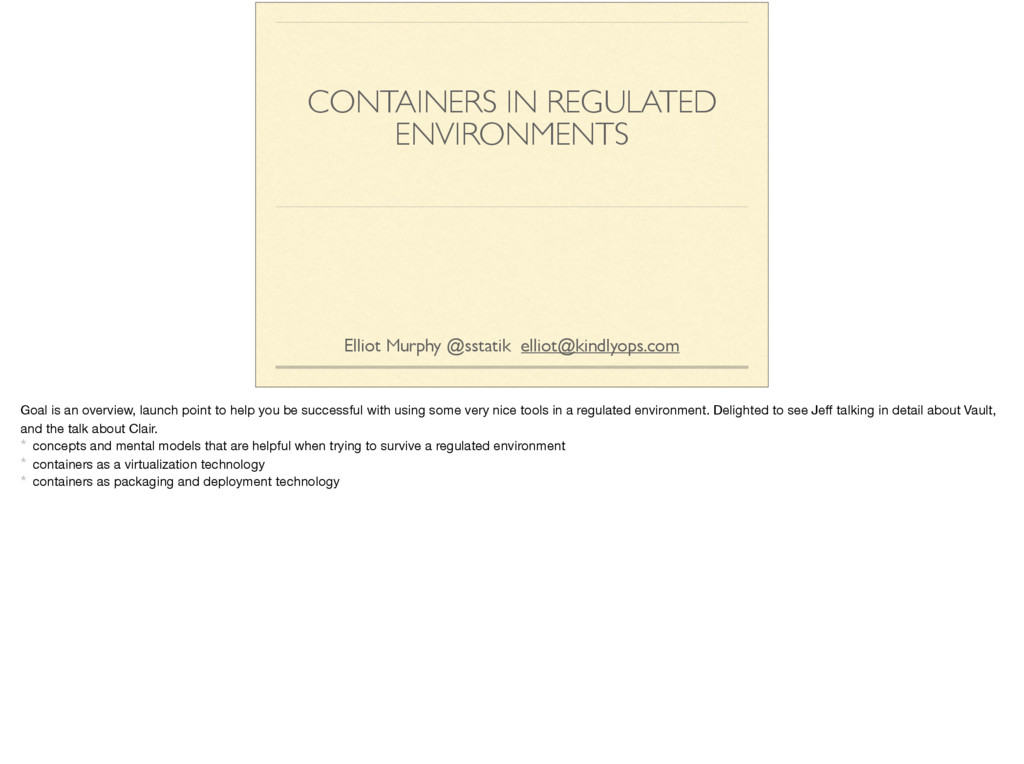 CONTAINERS IN REGULATED ENVIRONMENTS Elliot Mur...