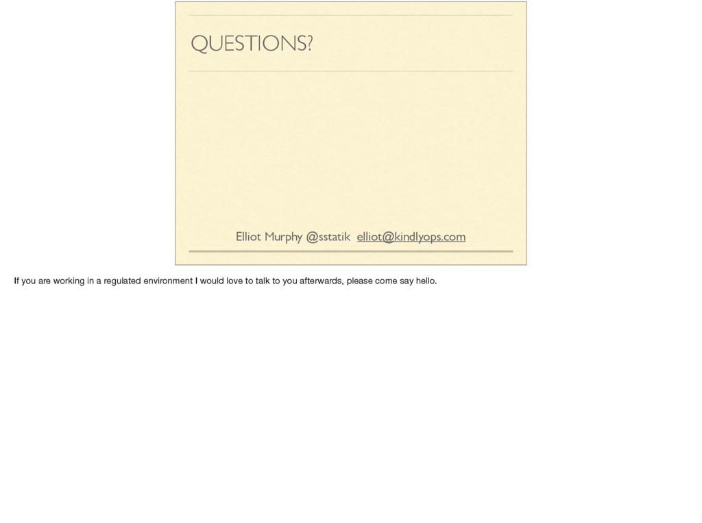 QUESTIONS? Elliot Murphy @sstatik elliot@kindly...