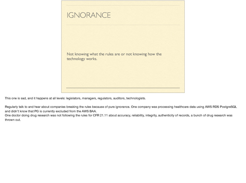 IGNORANCE Not knowing what the rules are or not...