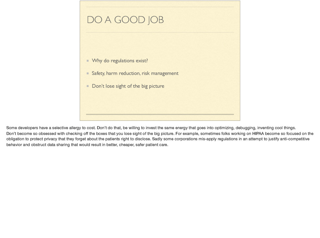 DO A GOOD JOB Why do regulations exist? Safety,...