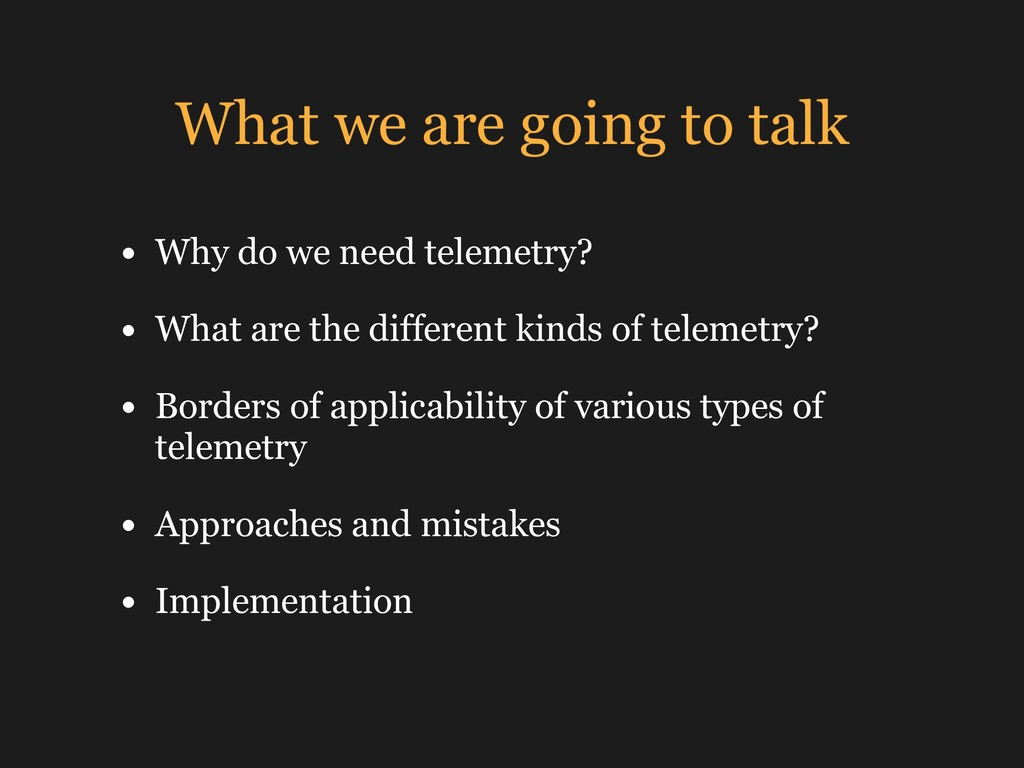 What we are going to talk • Why do we need tele...