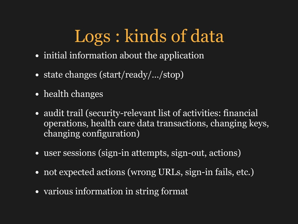 Logs : kinds of data • initial information abou...