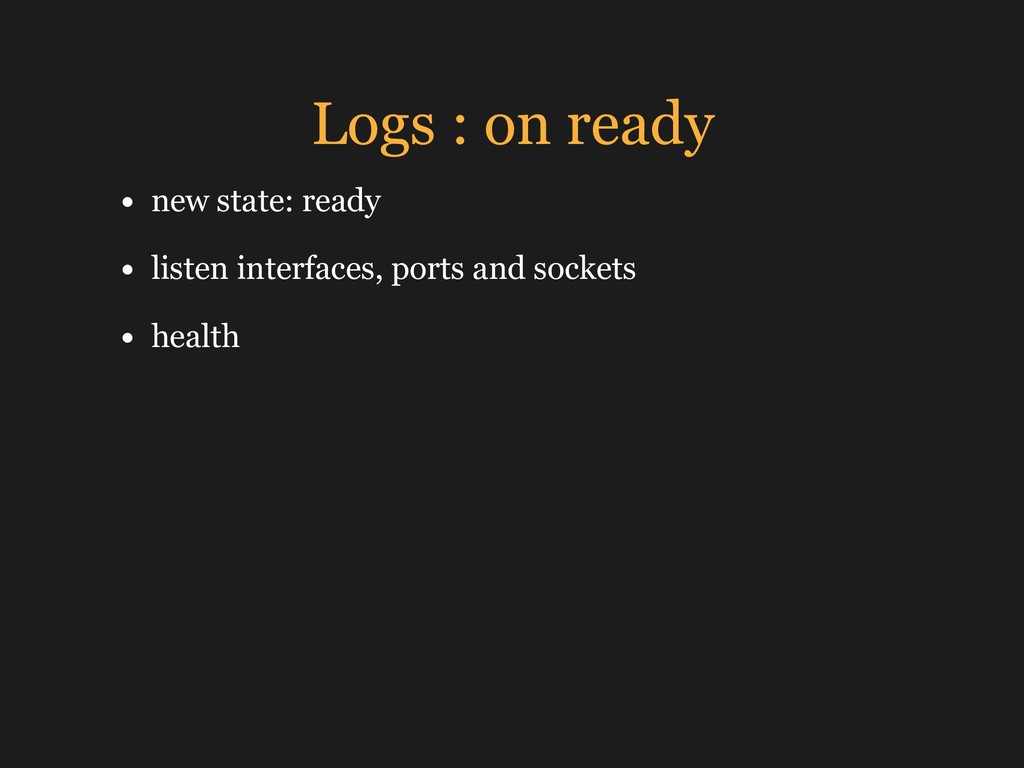 Logs : on ready • new state: ready • listen int...