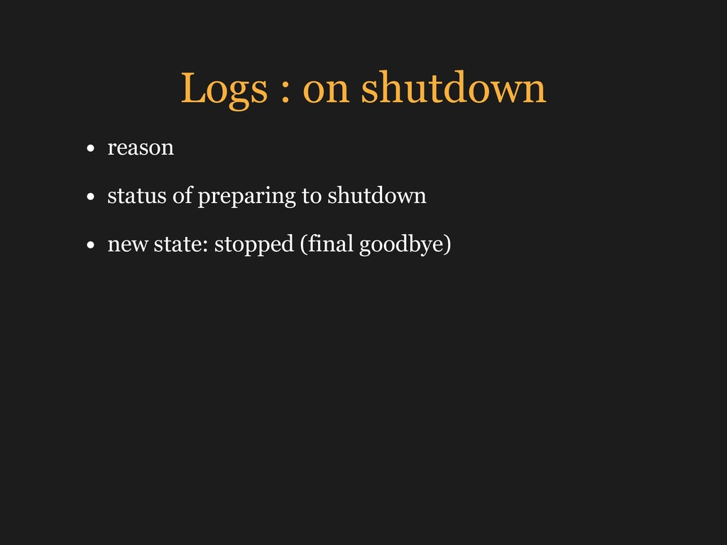 Logs : on shutdown • reason • status of prepari...