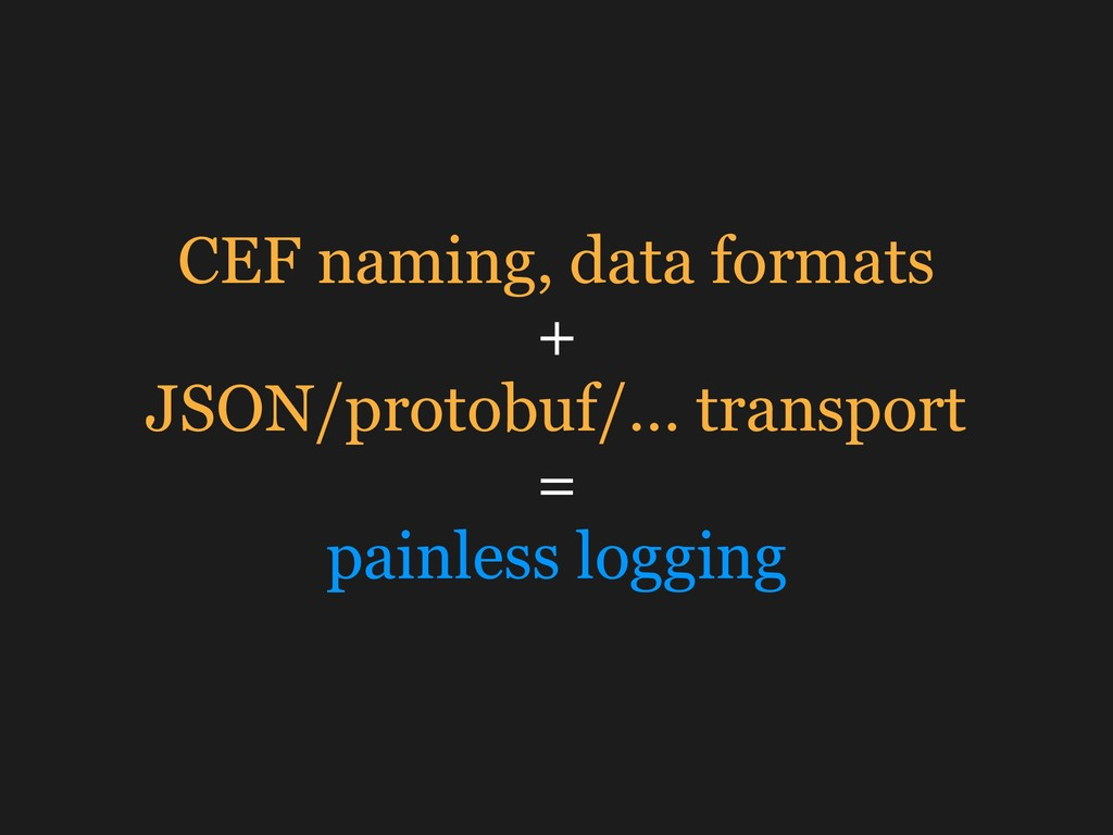 CEF naming, data formats + JSON/protobuf/… tran...