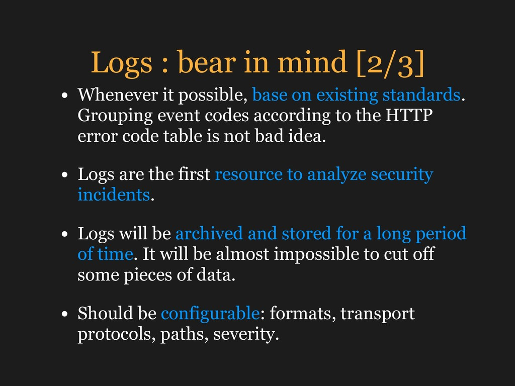 Logs : bear in mind [2/3] • Whenever it possibl...
