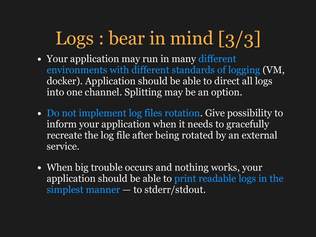 Logs : bear in mind [3/3] • Your application ma...