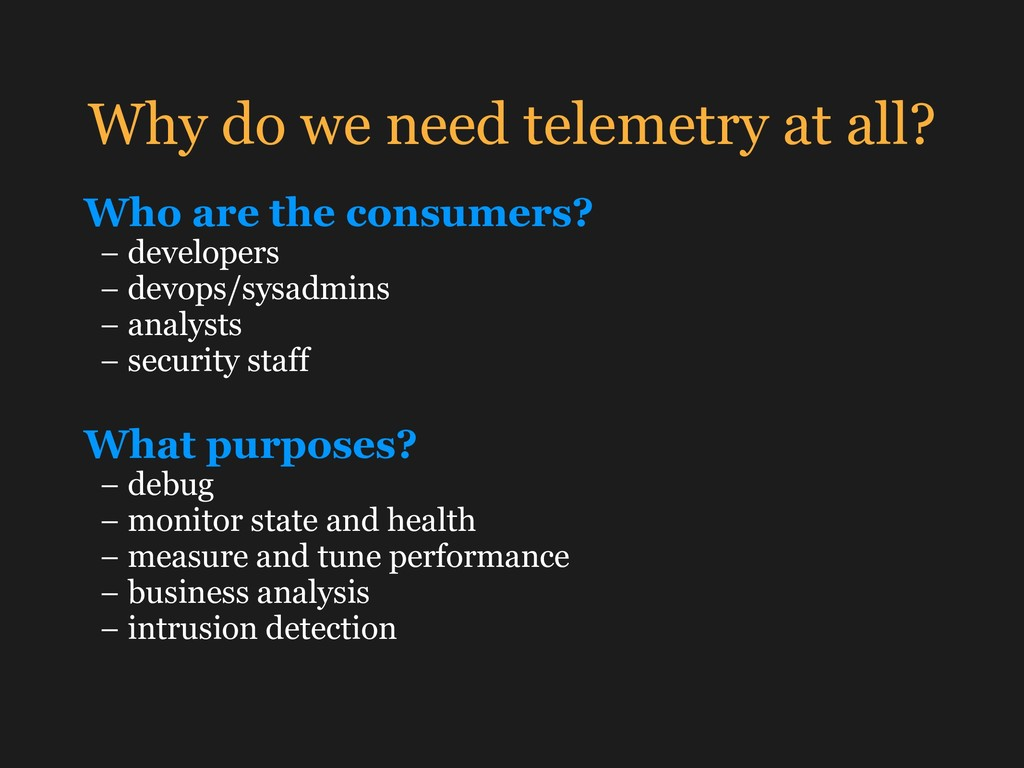 Why do we need telemetry at all? Who are the co...