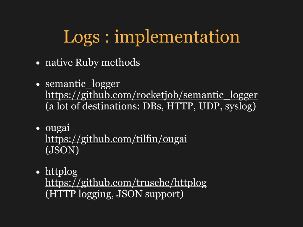 Logs : implementation • native Ruby methods • s...