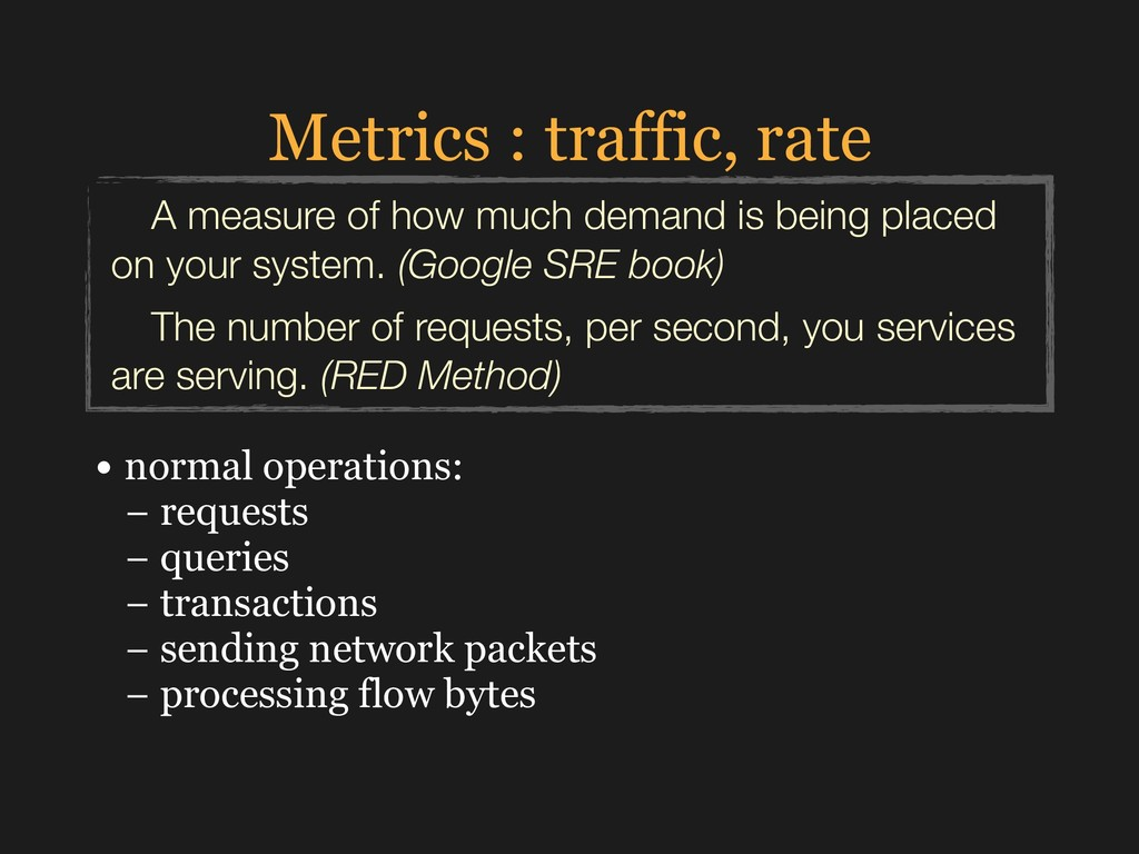 Metrics : traffic, rate • normal operations: 