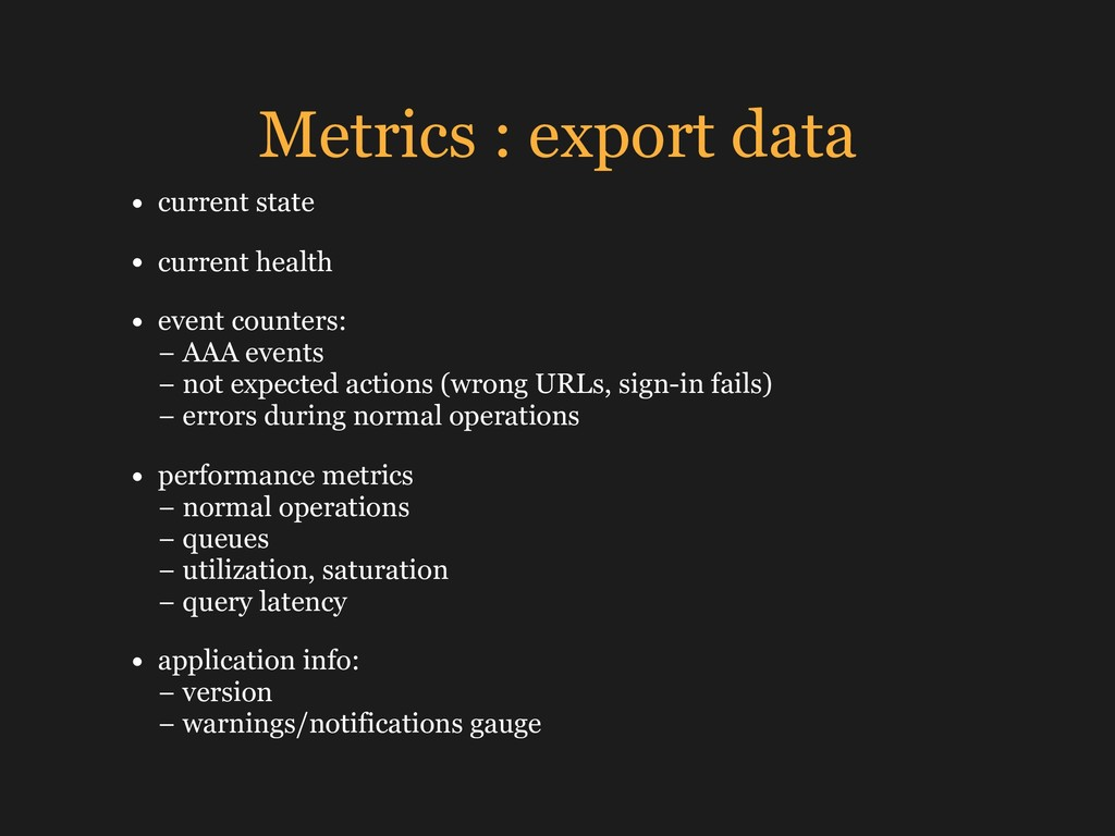 Metrics : export data • current state • current...