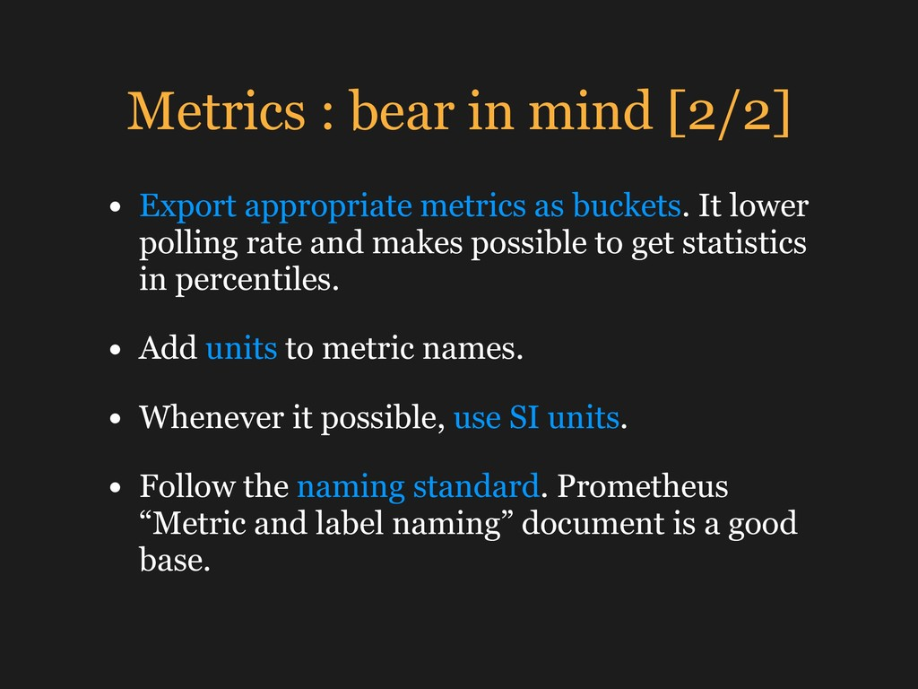Metrics : bear in mind [2/2] • Export appropria...