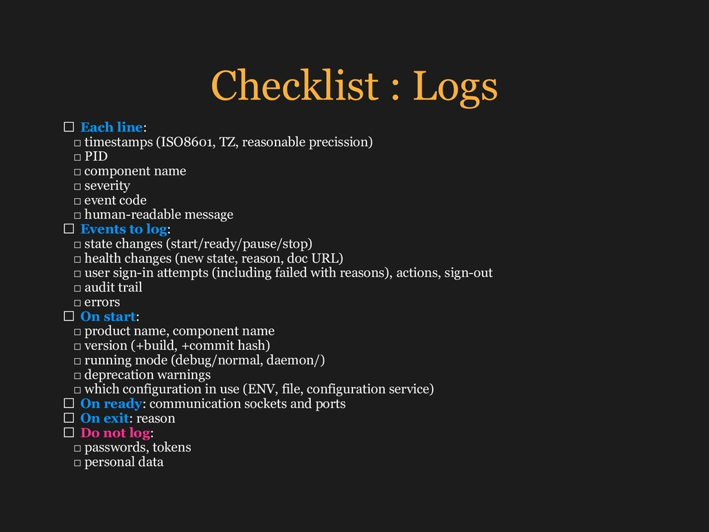 Checklist : Logs □ Each line: