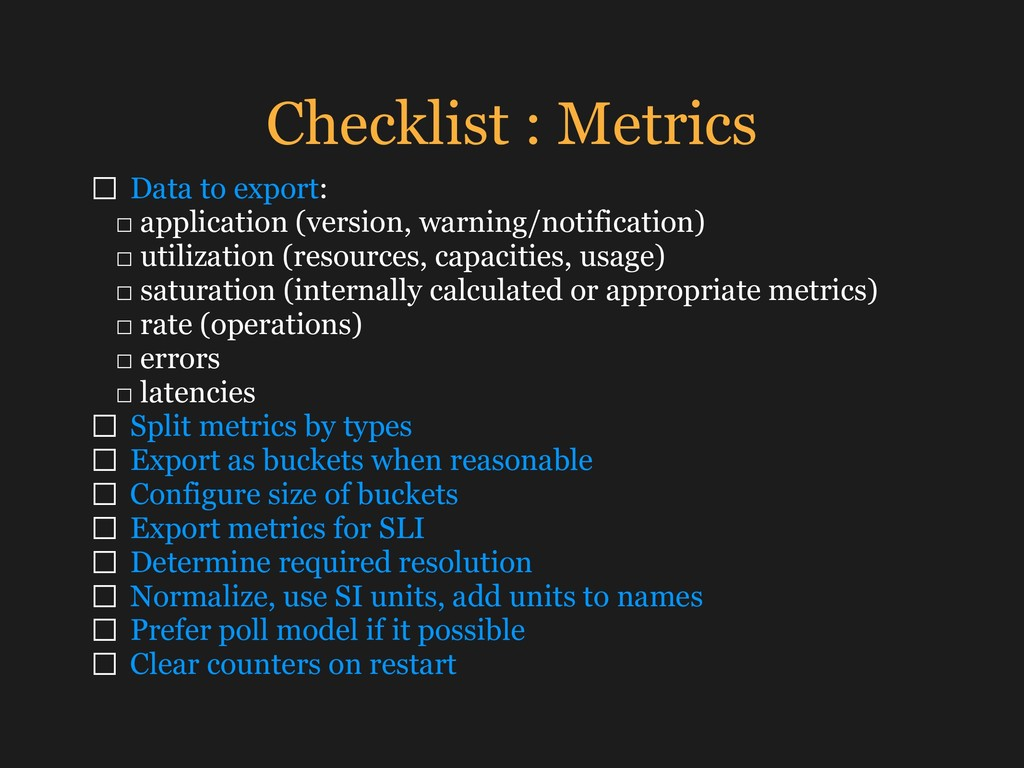 Checklist : Metrics □ Data to export:
