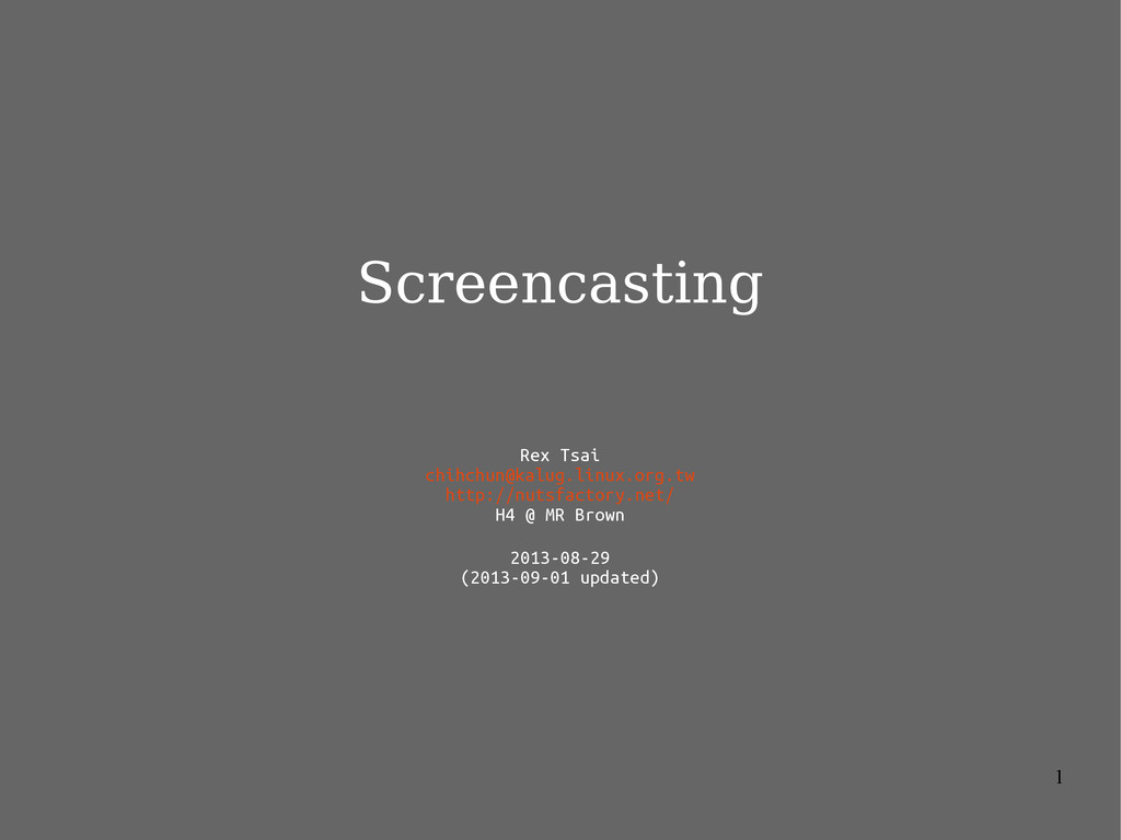 1 Screencasting Rex Tsai chihchun@kalug.linux.o...