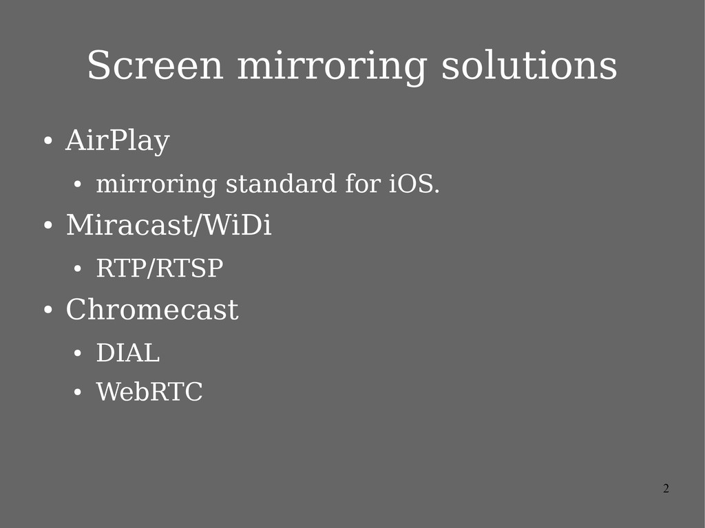 2 Screen mirroring solutions ● AirPlay ● mirror...