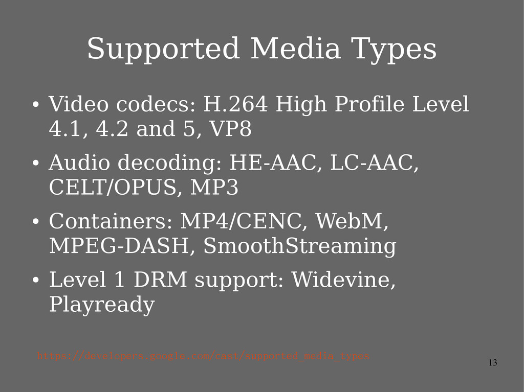 13 Supported Media Types ● Video codecs: H.264 ...