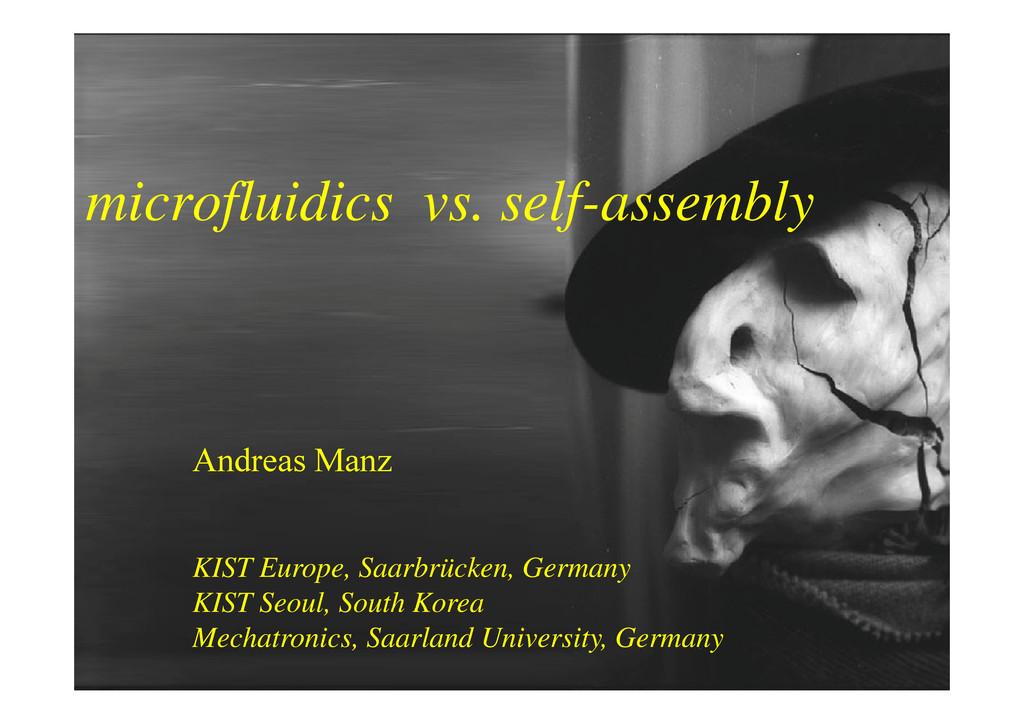 microfluidics vs self assembly microfluidics vs...