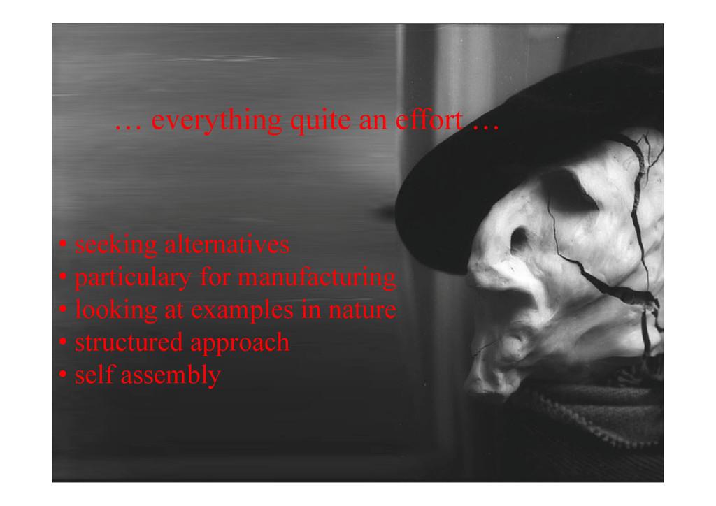 … everything quite an effort … • seeking altern...