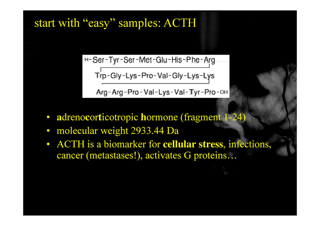 """start with """"easy"""" samples: ACTH • adrenocortico..."""