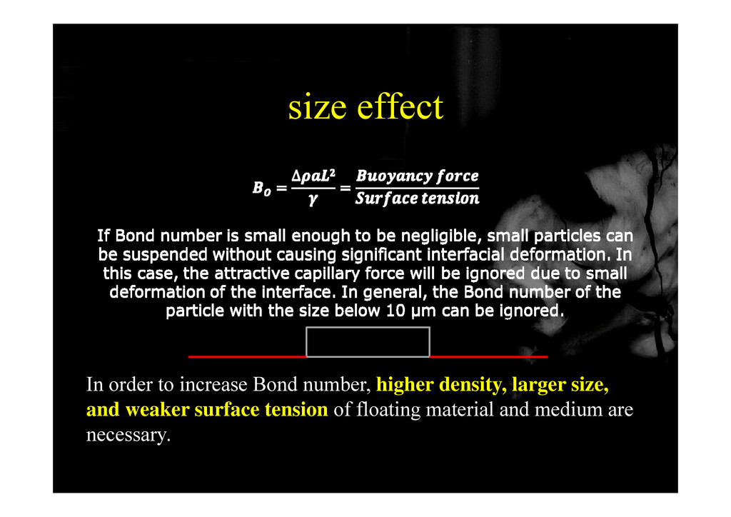 size effect In order to increase Bond number, h...