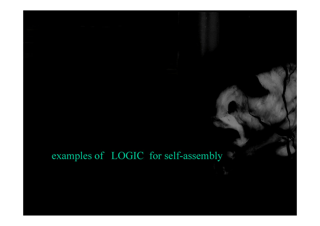 examples of LOGIC for self-assembly