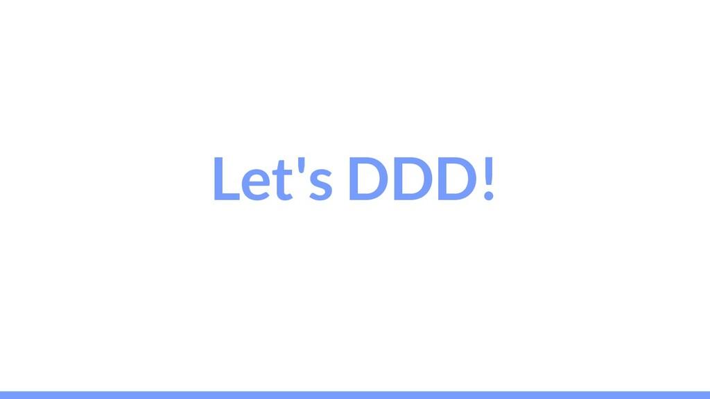 Let's DDD!