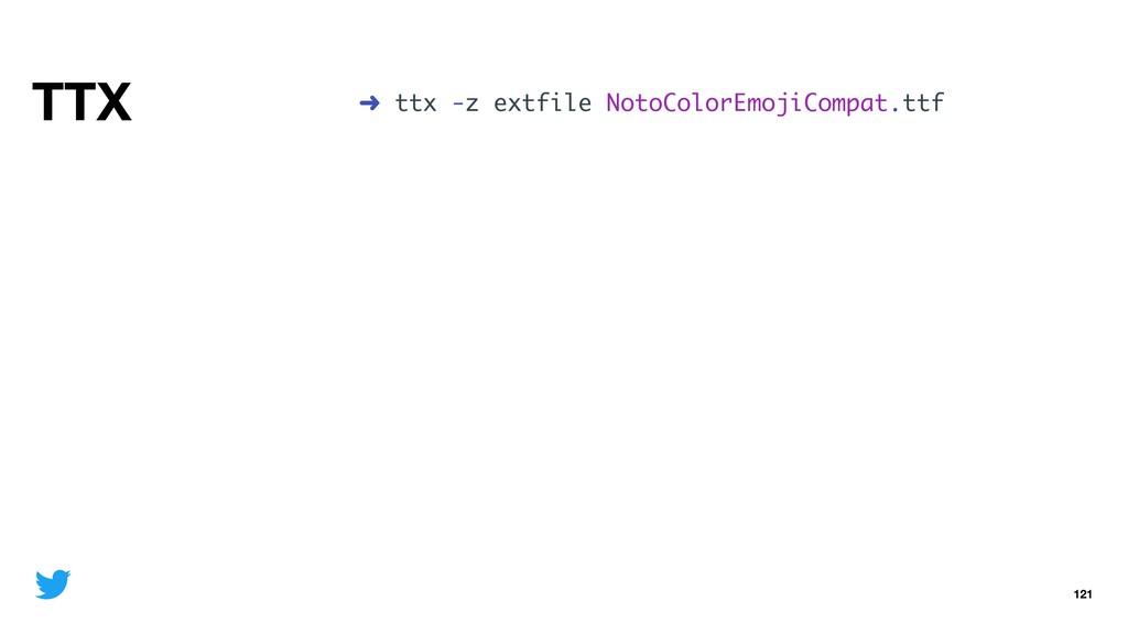 TTX 121 ➜ ttx -z extfile NotoColorEmojiCompat.t...