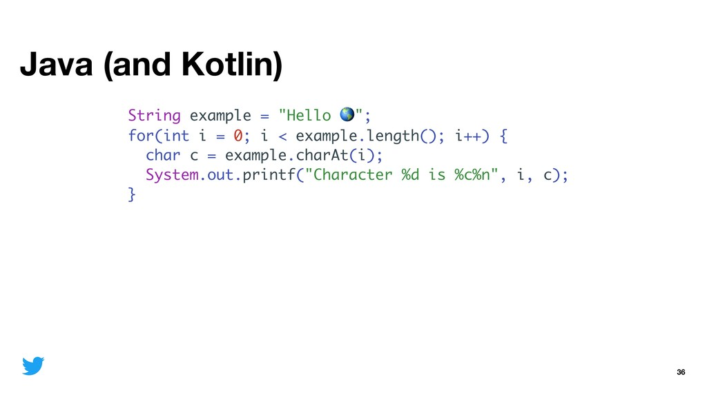 "Java (and Kotlin) 36 String example = ""Hello "";..."