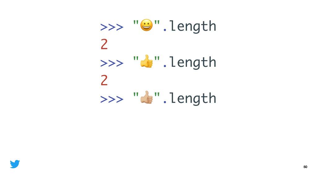 "50 >>> """".length 2 >>> """".length 2 >>> ""%"".leng..."