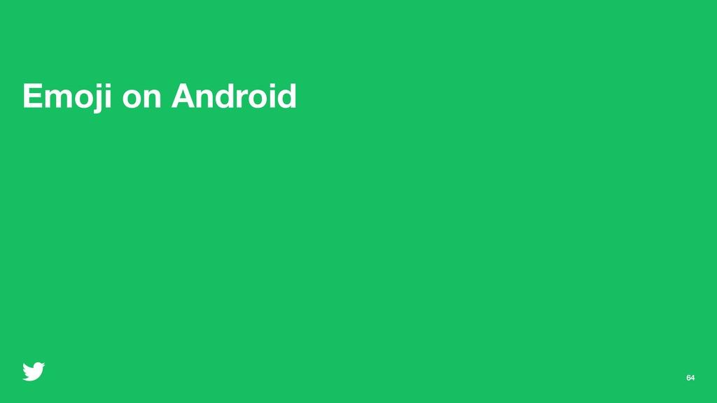 64 Emoji on Android