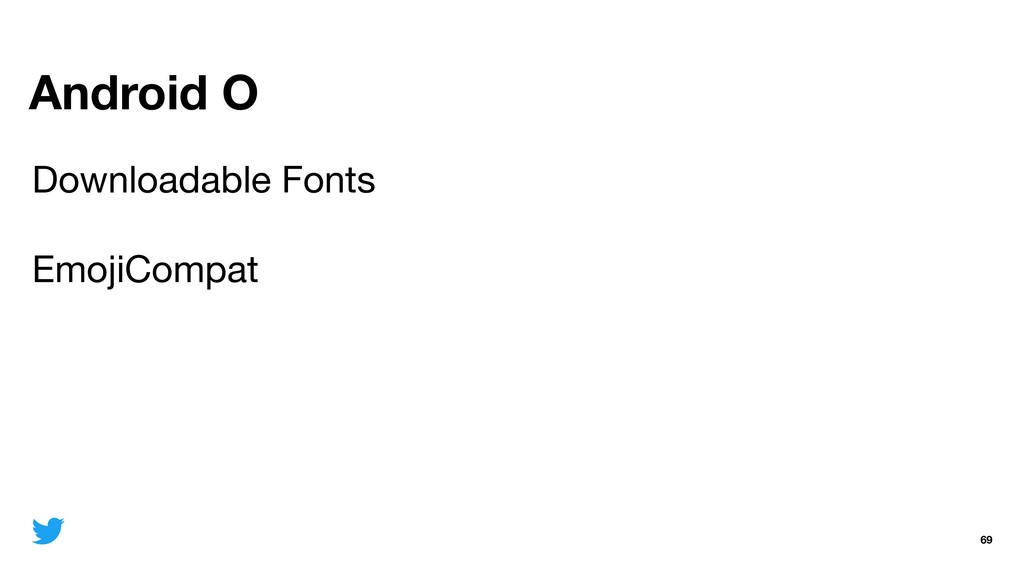 Android O 69 Downloadable Fonts  EmojiCompat
