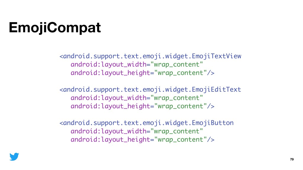 EmojiCompat 79 <android.support.text.emoji.widg...