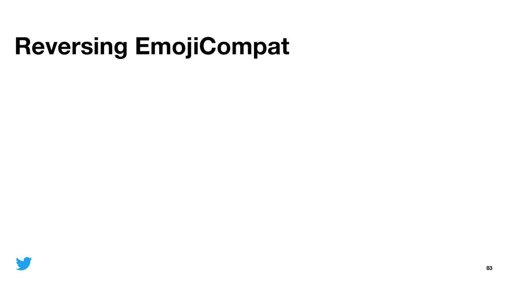 Reversing EmojiCompat 83