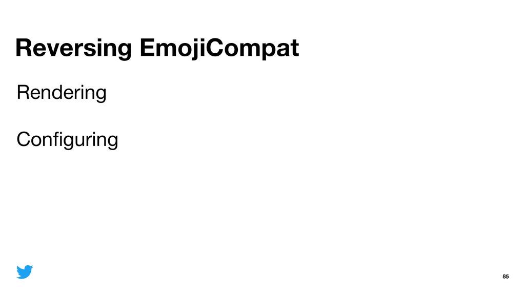Reversing EmojiCompat 85 Rendering  Configuring