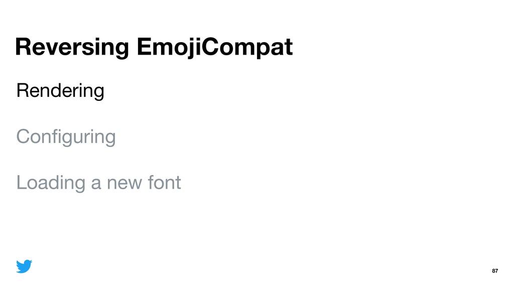 Reversing EmojiCompat 87 Rendering  Configuring ...