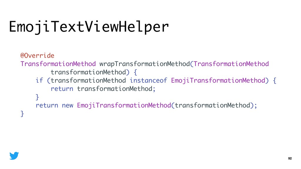 EmojiTextViewHelper 92 @Override Transformation...