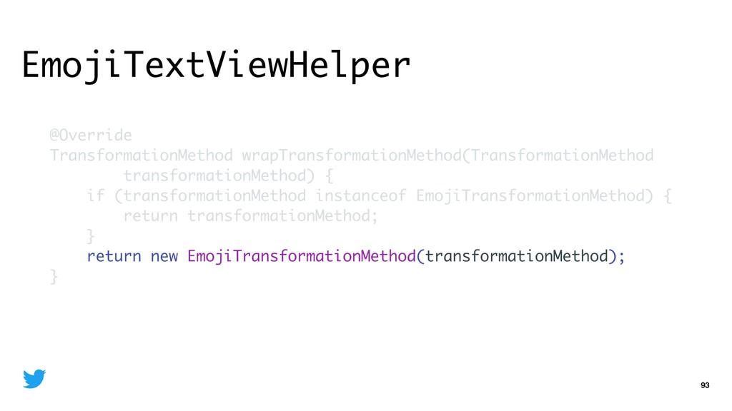 EmojiTextViewHelper 93 @Override Transformation...