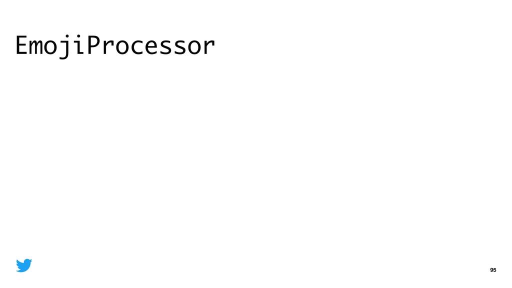 EmojiProcessor 95
