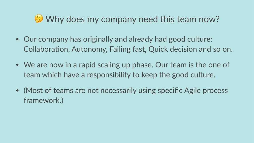 ! Why does my company need this team now? • Our...