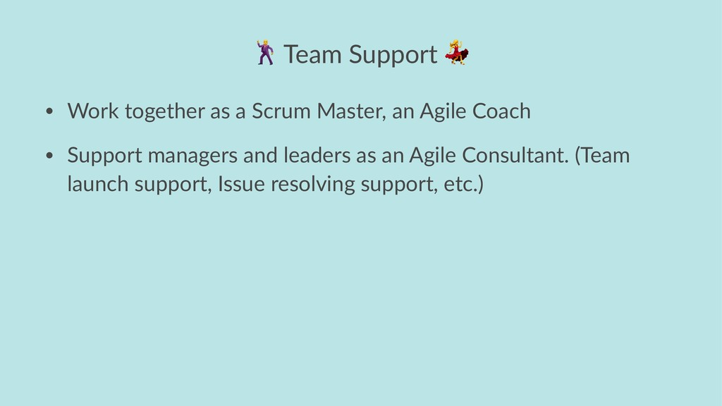 ! Team Support • Work together as a Scrum Maste...
