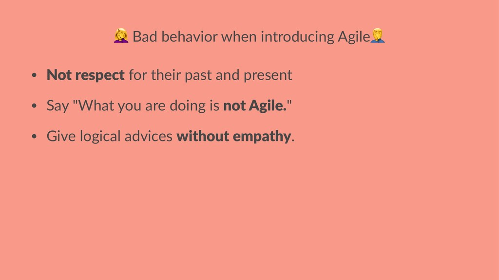 ! Bad behavior when introducing Agile • Not res...
