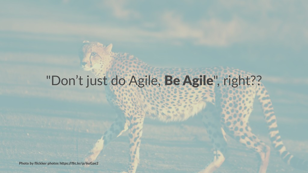 """Don't just do Agile, Be Agile"", right?? Photo ..."