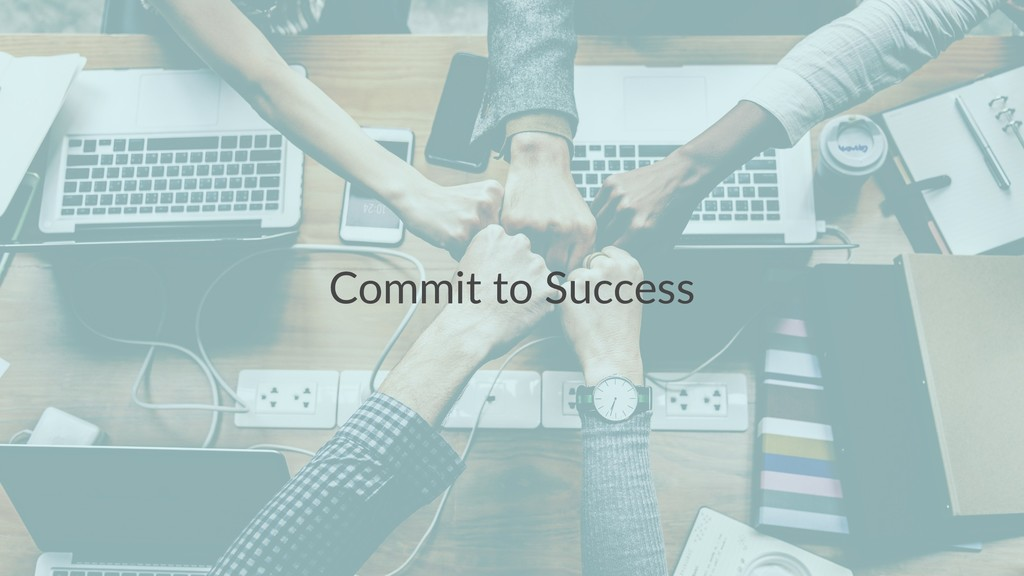 Commit to Success