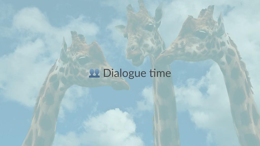 ! Dialogue *me