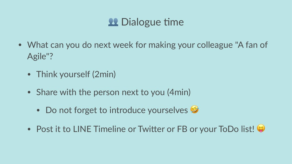 ! Dialogue *me • What can you do next week for ...